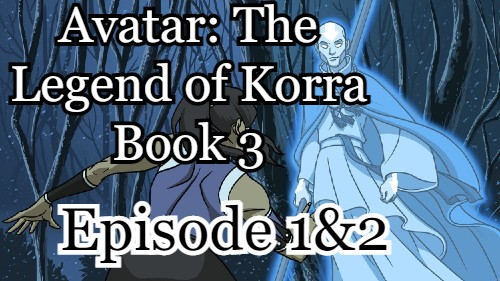Avatar_ The Legend of Korra Book 3 Episode 1 And 2 (English) Free Online Watch