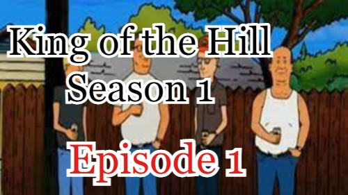 King of the Hill Season 1 Episode 1 (English) Free Online Watch