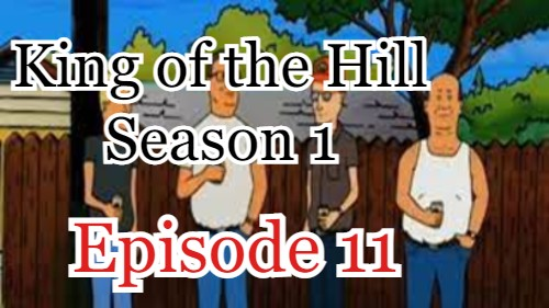 King of the Hill Season 1 Episode 11 (English) Free Online Watch