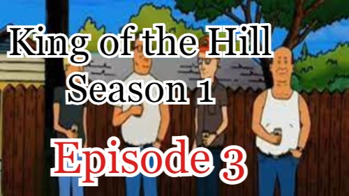 King of the Hill Season 1 Episode 3 (English) Free Online Watch