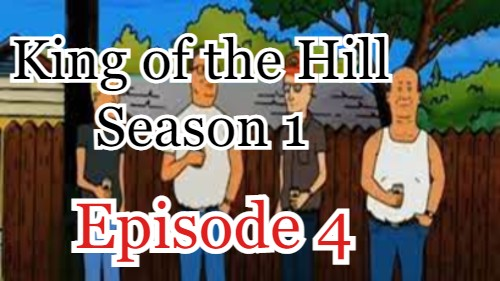 King of the Hill Season 1 Episode 4 (English) Free Online Watch