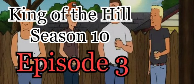 King of the Hill Season 10 Episode 3 (English) Free Online Watch