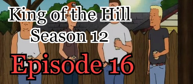 King of the Hill Season 12 Episode 16 (English) Free Online Watch