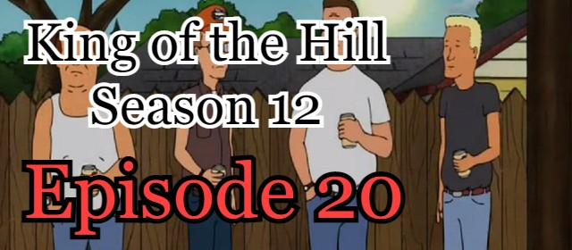King of the Hill Season 12 Episode 20 (English) Free Online Watch