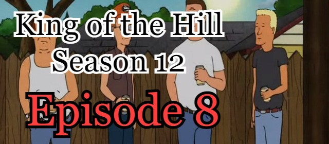 King of the Hill Season 12 Episode 8 (English) Free Online Watch