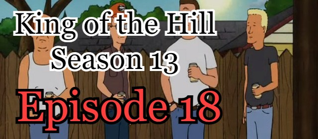 King of the Hill Season 13 Episode 18 (English) Free Online Watch