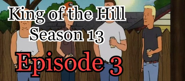 King of the Hill Season 13 Episode 3 (English) Free Online Watch