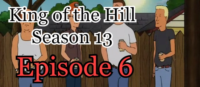 King of the Hill Season 13 Episode 6 (English) Free Online Watch