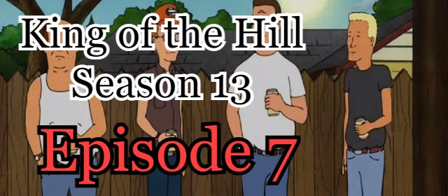 King of the Hill Season 13 Episode 7 (English) Free Online Watch
