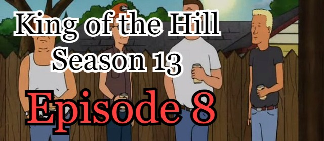 King of the Hill Season 13 Episode 8 (English) Free Online Watch
