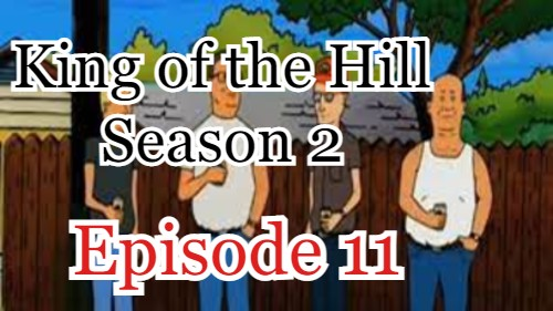 King of the Hill Season 2 Episode 11 (English) Free Online Watch