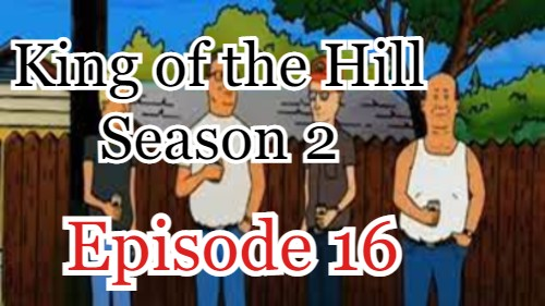 King of the Hill Season 2 Episode 16 (English) Free Online Watch