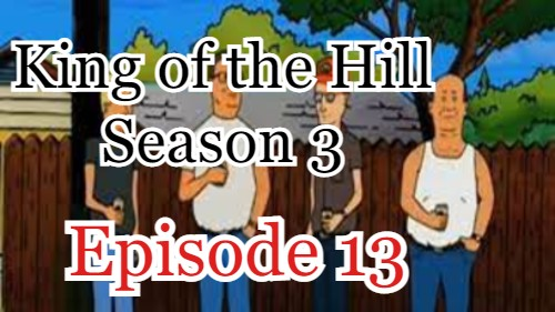 King of the Hill Season 3 Episode 13 (English) Free Online Watch