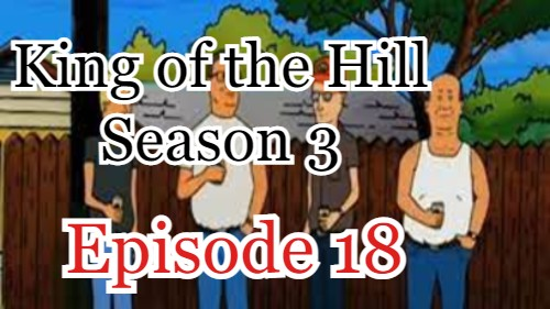 King of the Hill Season 3 Episode 18 (English) Free Online Watch
