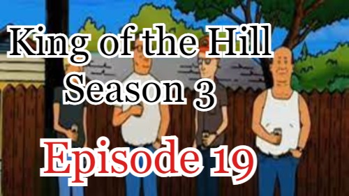 King of the Hill Season 3 Episode 19 (English) Free Online Watch