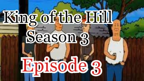 King of the Hill Season 3 Episode 3 (English) Free Online Watch