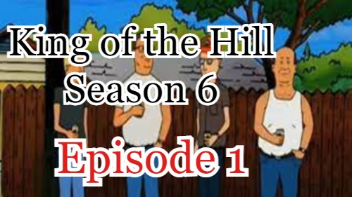 King of the Hill Season 6 Episode 1 (English) Free Online Watch