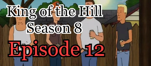 King of the Hill Season 8 Episode 12 (English) Free Online Watch