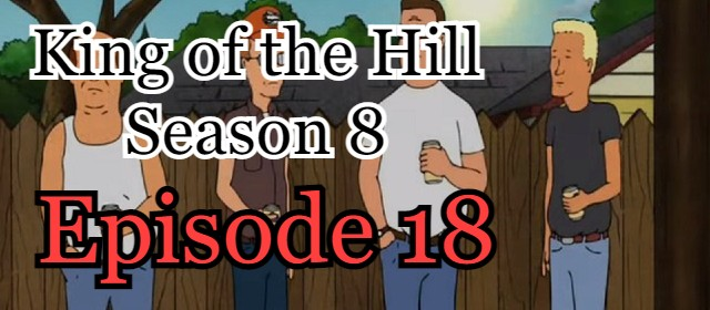 King of the Hill Season 8 Episode 18 (English) Free Online Watch