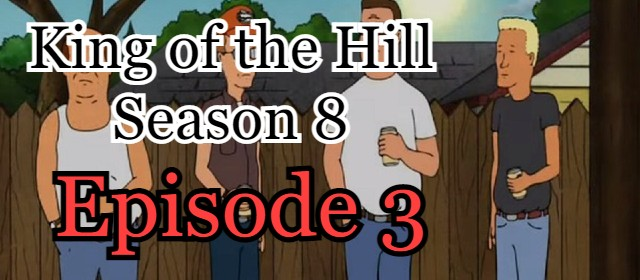 King of the Hill Season 8 Episode 3 (English) Free Online Watch