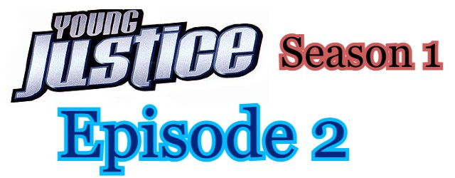 Young Justice Season 1 Episode 2 (English) Free Online Watch