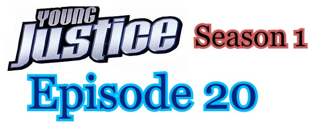 Young Justice Season 1 Episode 20 (English) Free Online Watch