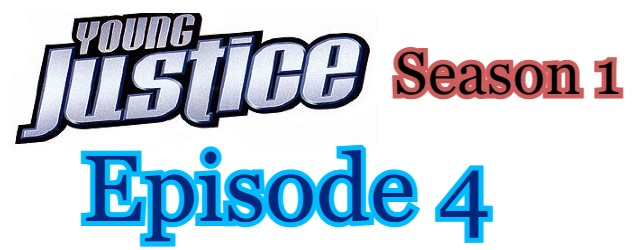 Young Justice Season 1 Episode 4 (English) Free Online Watch