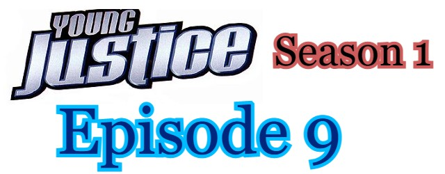 Young Justice Season 1 Episode 9 (English) Free Online Watch