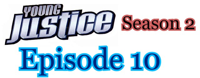 Young Justice Season 2 Episode 10 (English) Free Online Watch