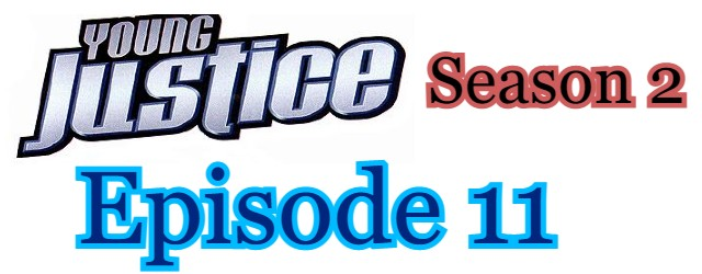 Young Justice Season 2 Episode 11 (English) Free Online Watch