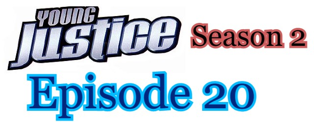 Young Justice Season 2 Episode 20 (English) Free Online Watch