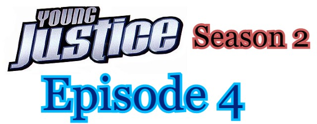 Young Justice Season 2 Episode 4 (English) Free Online Watch