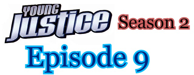 Young Justice Season 2 Episode 9 (English) Free Online Watch