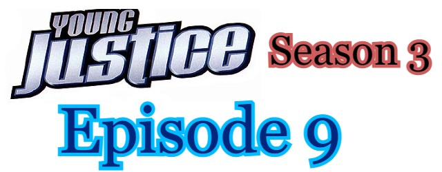 Young Justice Season 3 Episode 9 (English) Free Online Watch