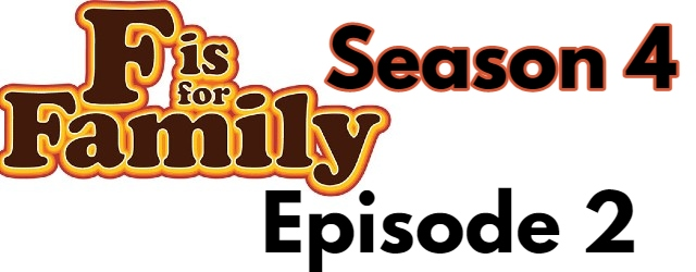 F is for Family Season 4 Episode 2 (English) Dubbed Free Watch